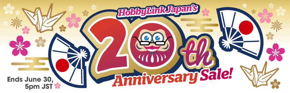 HobbyLink Japan's 20th Anniversary Sale