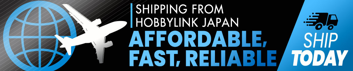 Shipping from HobbyLink Japan: Affordable, Fast, Reliable